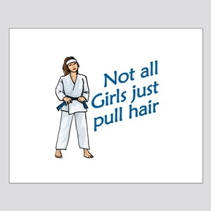 Not all girls pull hair Small Poster