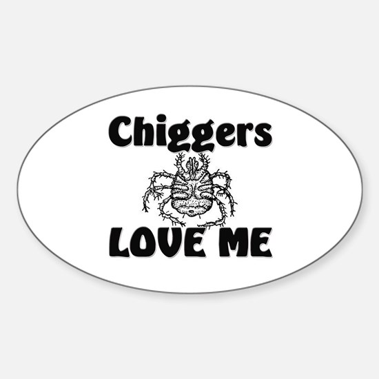 Chiggers Love Me Oval Decal