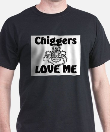Chiggers Love Me T-Shirt
