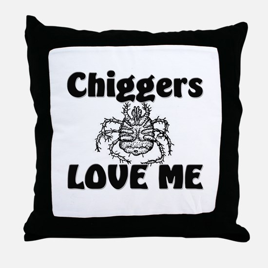 Chiggers Love Me Throw Pillow