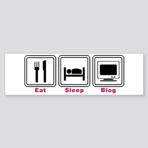 Eat Sleep Blog Bumper Sticker