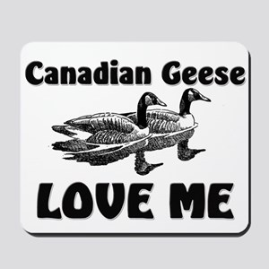 Canadian Geese Love Me Mousepad