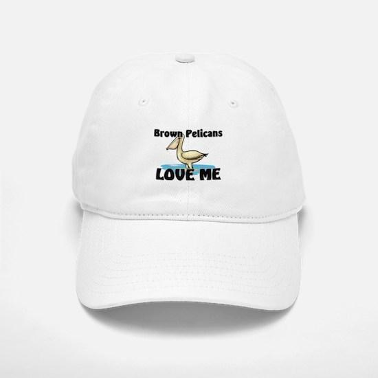 Brown Pelicans Love Me Baseball Baseball Cap