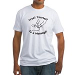 Treat Yourself To A Massage! Fitted T-Shirt