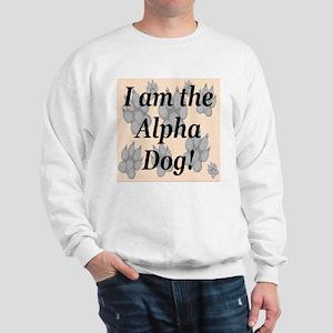I Am The Alpha Dog! Sweatshirt