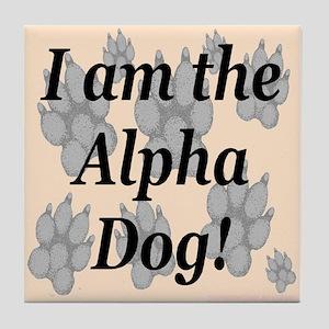 I Am The Alpha Dog! Tile Coaster
