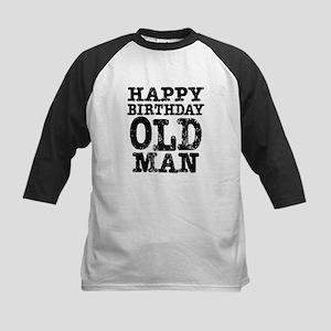 Happy Birthday Old Man Kids Baseball Jersey
