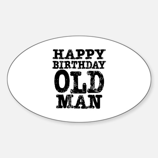 Happy Birthday Old Man Oval Decal