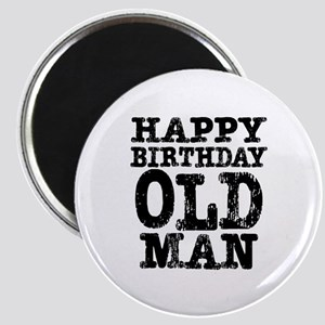 Happy Birthday Old Man Magnet