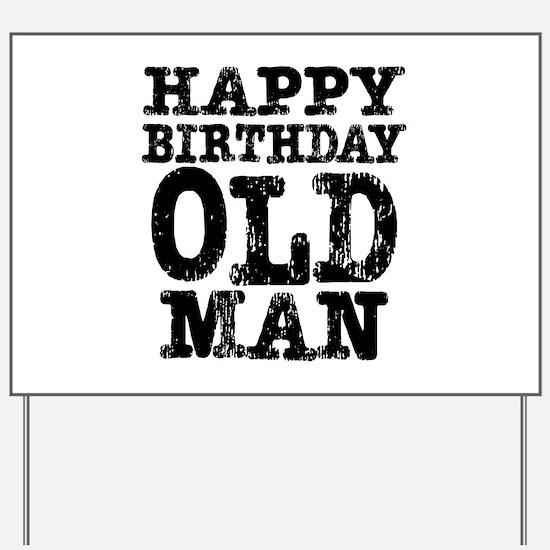 Happy Birthday Old Man Yard Sign