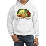 grow your veggies Hooded Sweatshirt