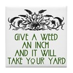 Give a Weed an Inch Tile Coaster