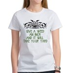 Give a Weed an Inch Women's T-Shirt