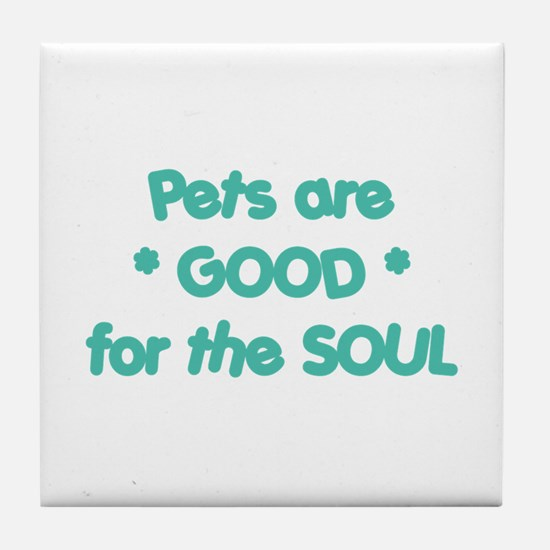 Pets are GOOD for the SOUL (HUMANE SOCIETY) Tile C