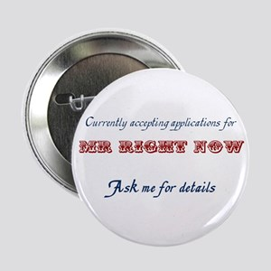 Mr Right Now Button