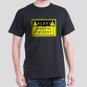 Mental Patient Warning Sign Dark T-Shirt