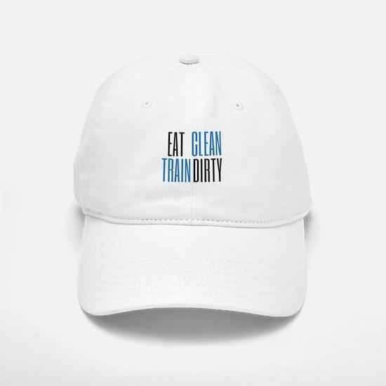 Eat Clean Train Dirty Baseball Baseball Cap