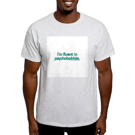 Fluent In Psychobabble Light T-Shirt