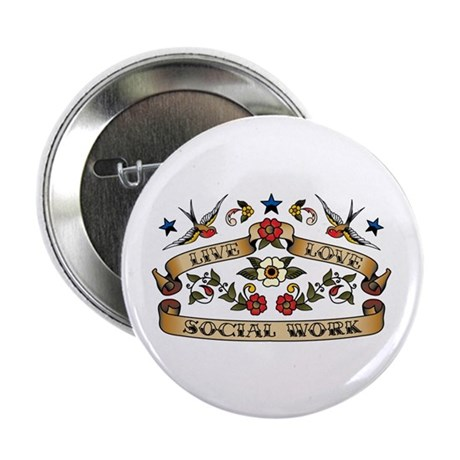 """Live Love Social Work 2.25"""" Button (10 pack)"""