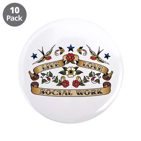 """Live Love Social Work 3.5"""" Button (10 pack)"""