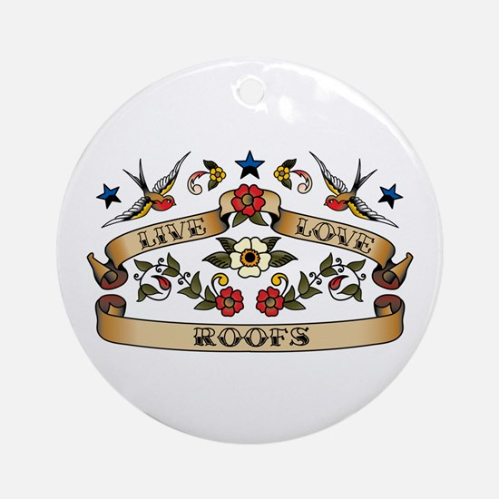 Live Love Roofs Ornament (Round)