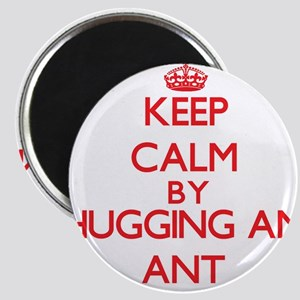 Keep calm by hugging an Ant Magnets