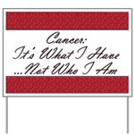 Cancer Not Who I Am Yard Sign