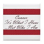 Cancer Not Who I Am Tile Coaster