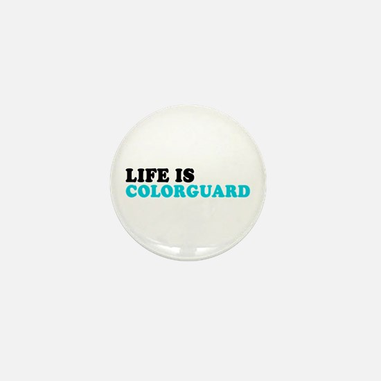 Life is Colorguard Mini Button