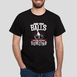 Bowling shirt Grab Your Balls We're Going T-Shirt