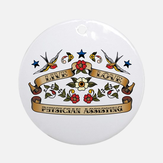 Live Love Physician Assisting Ornament (Round)