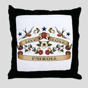 Live Love Payroll Throw Pillow