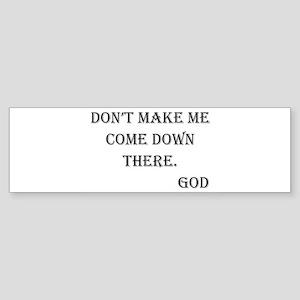 Don't Make Me Bumper Sticker