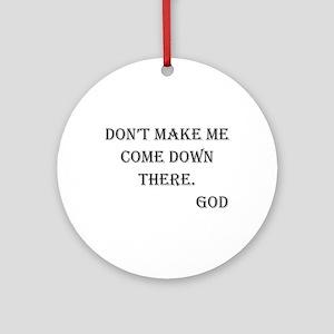 Don't Make Me Ornament (Round)
