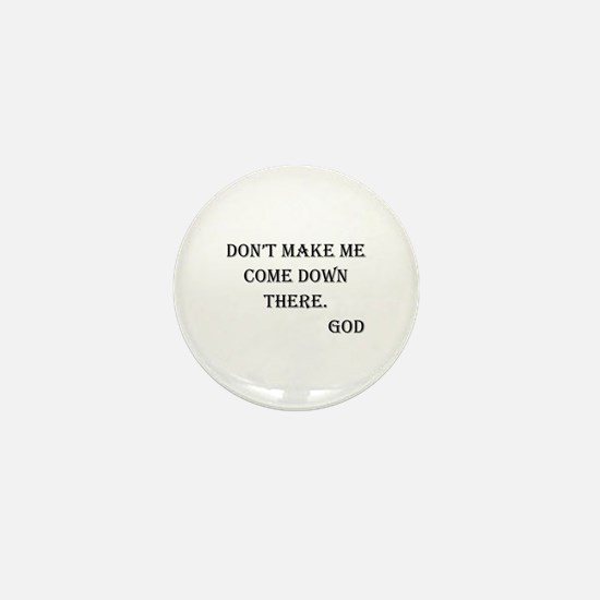Don't Make Me Mini Button