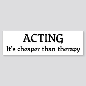 Acting therapy Bumper Sticker
