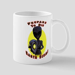 Prepare to Die Earth Scum! Mug