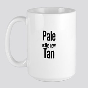 Pale is the new      Tan Large Mug