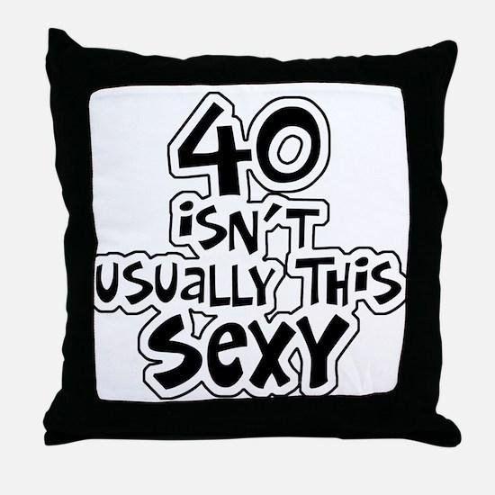 40th birthday sexy 40 Throw Pillow