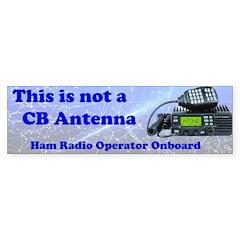 Bumper Sticker - This Is Not A Cb Antenna
