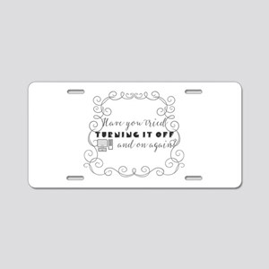 Have you tried turning it o Aluminum License Plate
