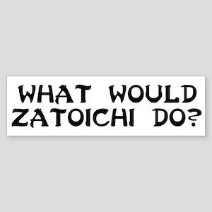 WW Zatoichi do? Bumper Sticker