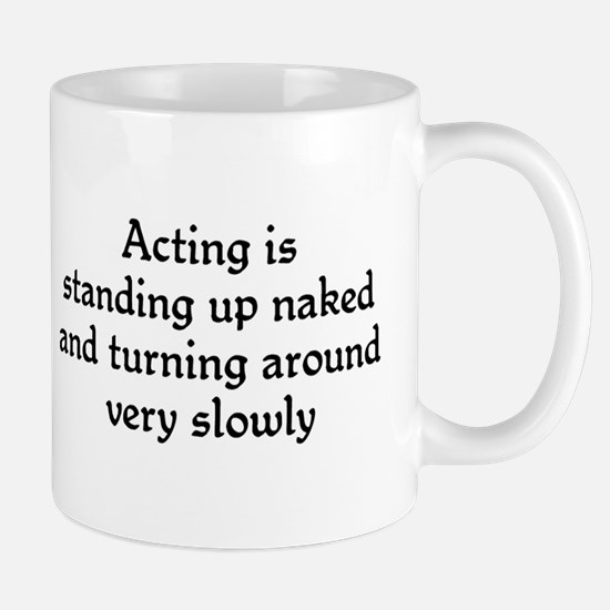 Acting is standing up Mug