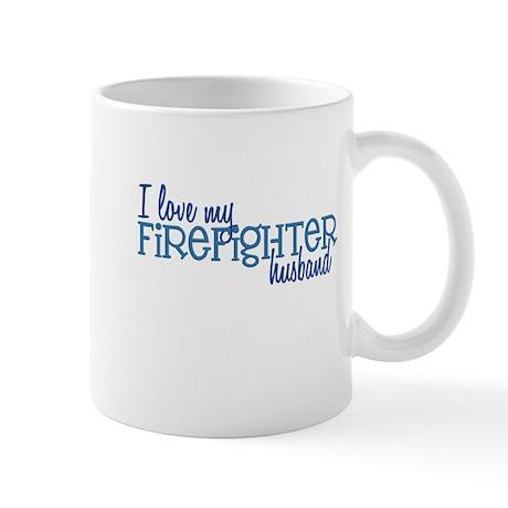 I love my Firefighter husband Mug