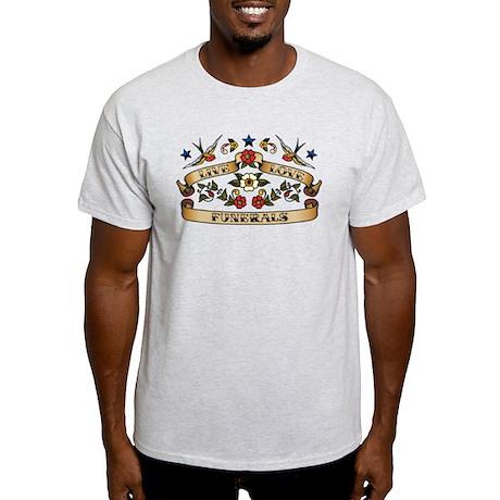 Live Love Funerals Light T-Shirt
