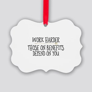 Work harder. Those on benefits de Picture Ornament