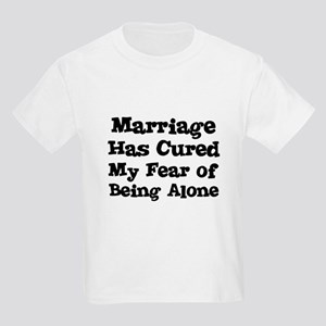 Marriage Has Cured My Fear of Kids T-Shirt