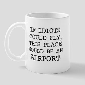 If Idiots Could Fly Mug