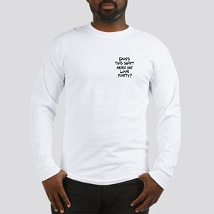 40th birthday look 40? Long Sleeve T-Shirt