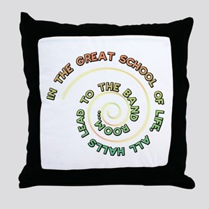 All halls lead to the band room Throw Pillow